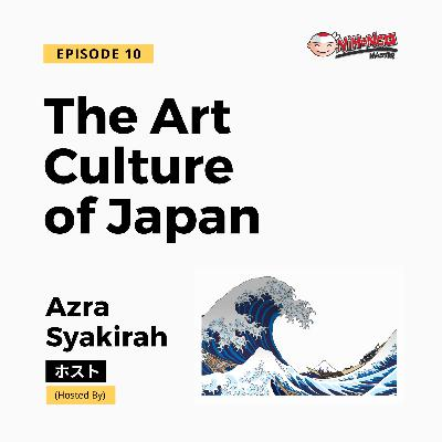 S1E10: The Art Culture of Japan
