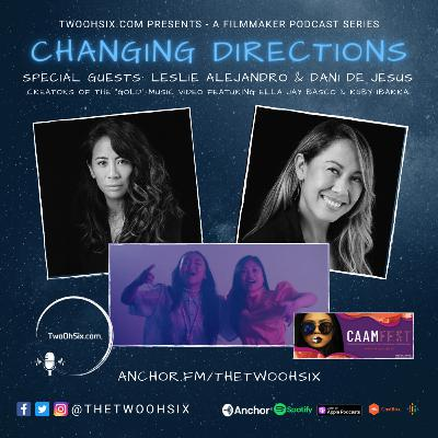 Changing Directions: Leslie Alejandro and Dani de Jesus - Creators of the Gold Music Video