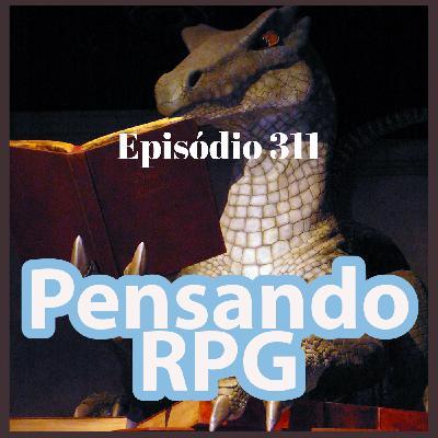 #311 - Como se tornar um jogador (e mestre) de RPG muito melhor!