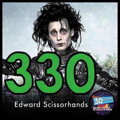 """Episode #330: """"I am not complete""""   Edward Scissorhands (1990)"""