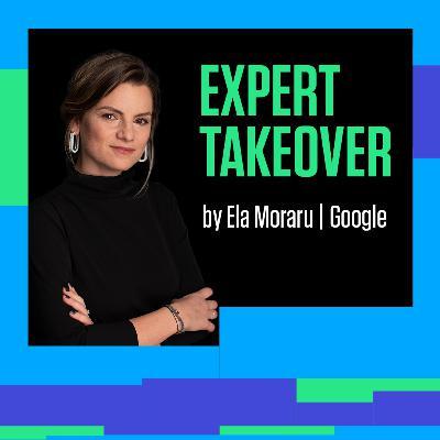#90 TAKEOVER. ELA MORARU, liderul Google & Youtube RO, realizează un episod special UPGRADE 100 Live
