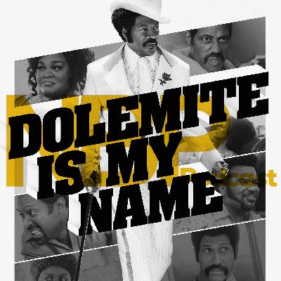 """Dolemite Is My Name"""