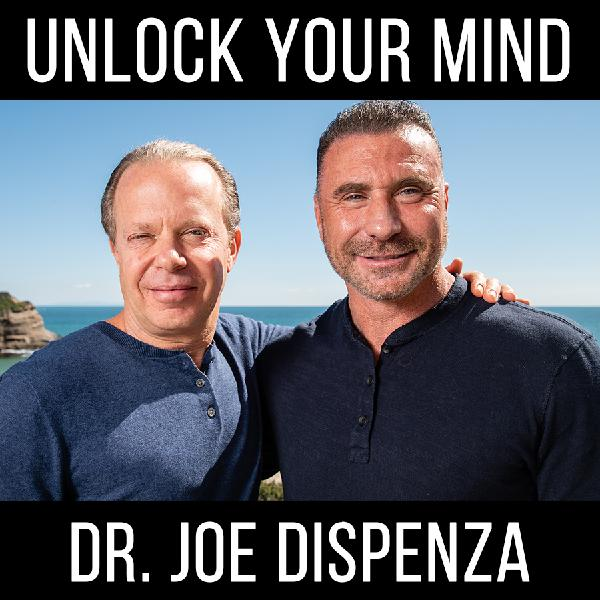 Unlock Your Mind | With Dr. Joe Dispenza