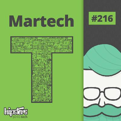 Martech – Hipsters Ponto Tech #216