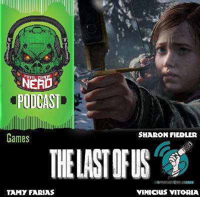Fatal Error Nerd Games #60: The Last Of Us #OPodcastÉDelas2020