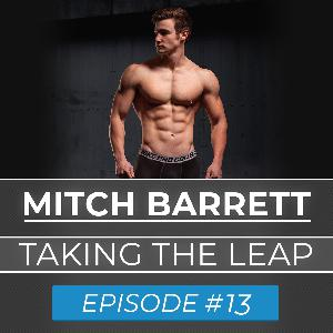 Ep. #13 | Mitch Barrett | Taking Leaps of Faith