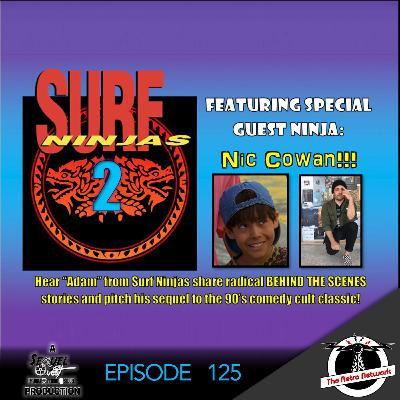 SequelQuest | Surf Ninjas Sequel ft Nic Cowan! | EP125