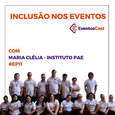 EventosCast T2E11 - Inclusão nos Eventos com Maria Clélia - Instituto PAE