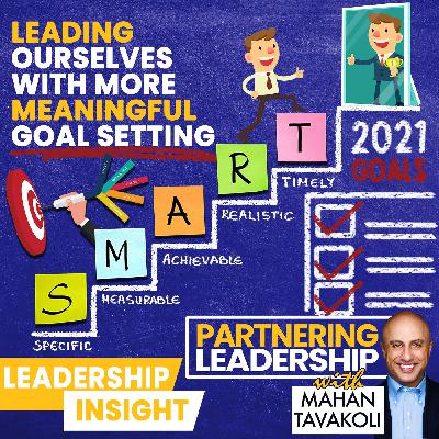 Leading ourselves with more meaningful goal setting | Leadership Insight