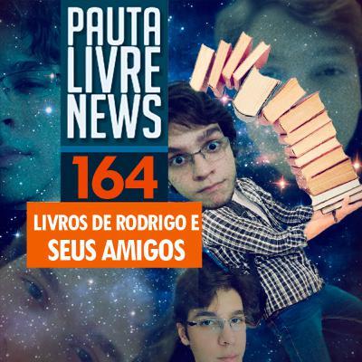 Pauta Livre News #164 - Livros de Rodrigo e seus amigos