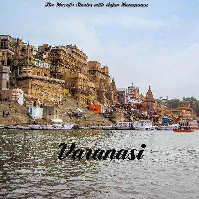 83: Varanasi with Arjun Narayanan