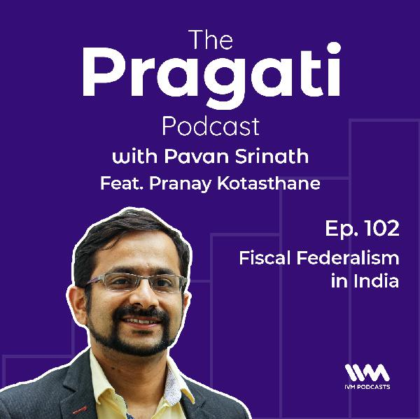 Ep. 102: Fiscal Federalism in India