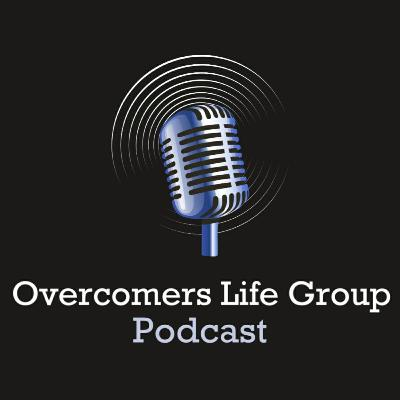 Overcomers Life Group Podcast (Trailer)
