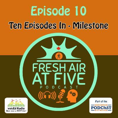 Ten Episodes In - Milestone - FAAF10