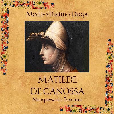 Medievalíssimo Drops: Matilde de Canossa