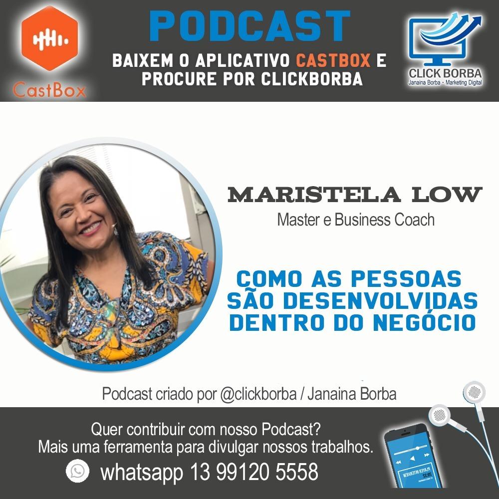 COMO AS PESSOAS SÃO DESENVOLVIDAS DENTRO DO NEGÓCIO Maristela Low Master Business Coach