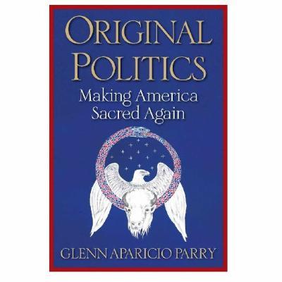 Podcast 805 Original Politics: Making America Sacred Again