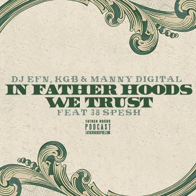 #96: In Father Hoods We Trust feat. 38 Spesh
