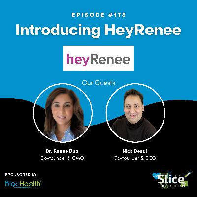 #175 - Introducing HeyRenee With Co-Founders, Dr. Renee Dua & Nick Desai