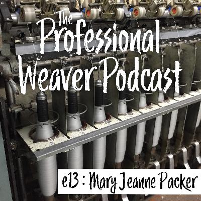 13 : Working with a Spinning Mill with Mary Jeanne Packer