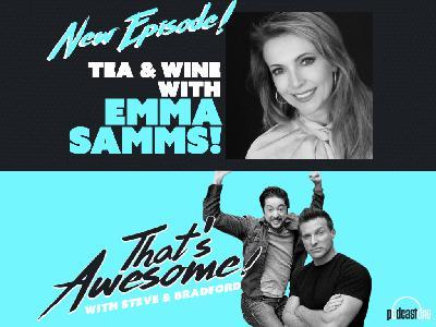 TEA and WINE with EMMA SAMMS!