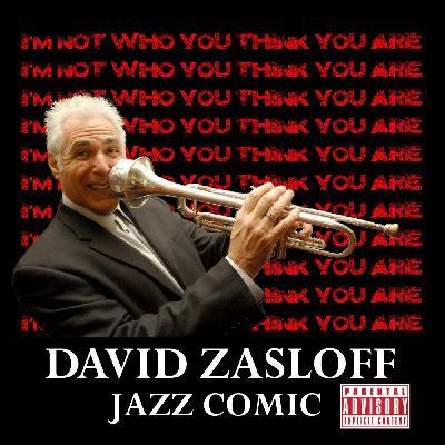 David Zasloff, Comedian, Singer