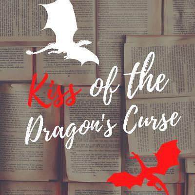 Kiss of the Dragon's Curse: Episode 2