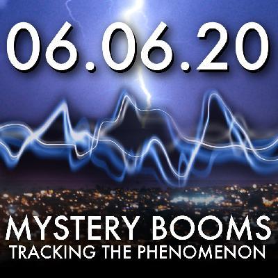 Mystery Booms: Tracking the Phenomenon   MHP 060820