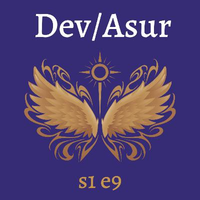 s1e9 Dev/Asur (Indian Mithya Fantasy)