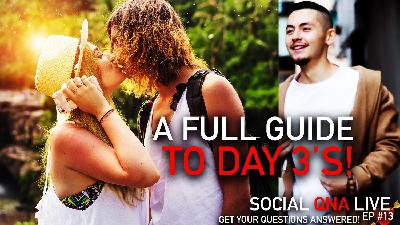 A Full Guide to DAY 3's! | Social QNA Live! S2. Ep #13