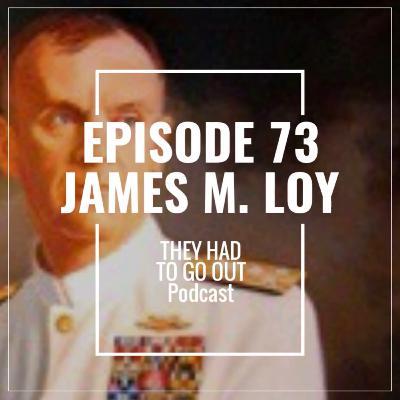 Episode 73: James Loy - 21st COMDT - Cutterman - Vietnam War - 9/11 - Leadership - Author