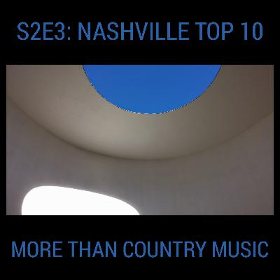 S2E3: Nashville Top 10 - More Than Just Country Music
