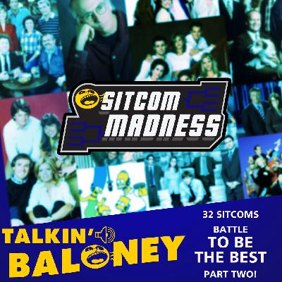 Sitcom Madness! Part 2 - Field of 32 Sitcoms compete to be the Best!