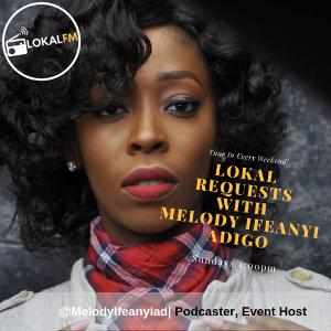 #LokalRequests with @melodyifeanyiad [February 10, 2019]