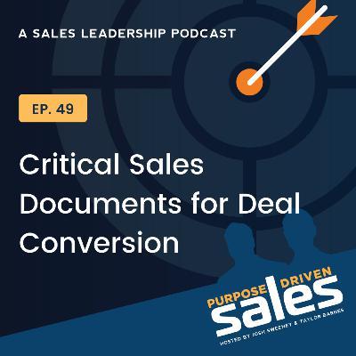 Episode 49: Critical Sales Documents for Deal Conversion