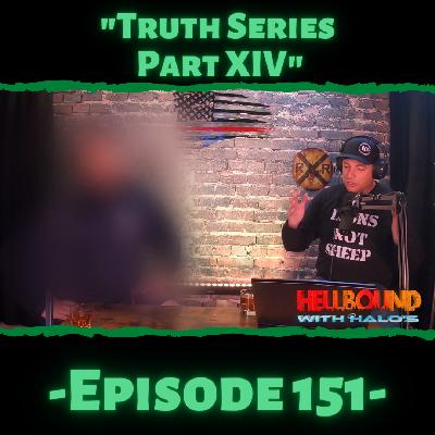 """Truth Series Part XIV"""