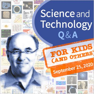 Stephen Wolfram Q&A, For Kids (and others) [September 25, 2020]