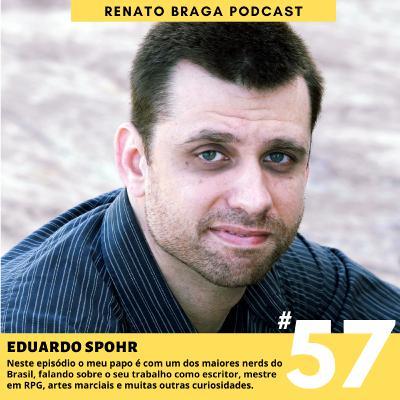EP57 - Entrevista com Eduardo Spohr