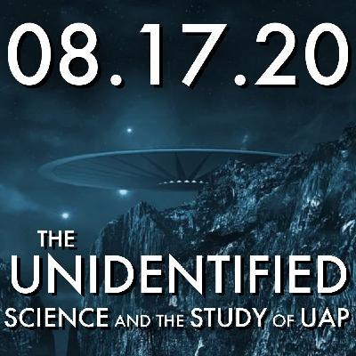 The Unidentified: Science and the Study of UAP   MHP 08.16.20