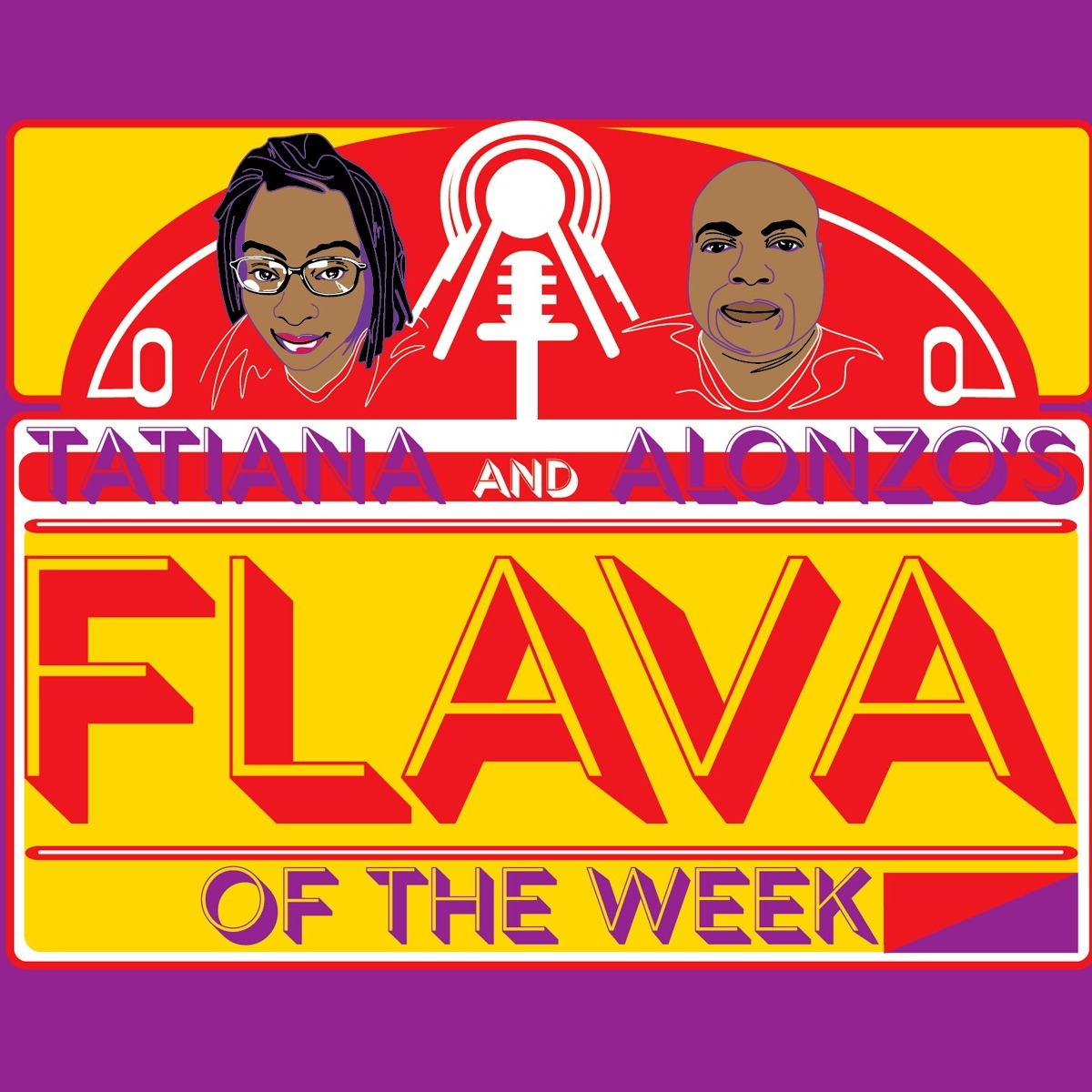 Tatiana and Alonzo's Flava of the Week | Listen Free on Castbox