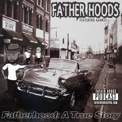 #85: Fatherhood: A True Story w/Adam22