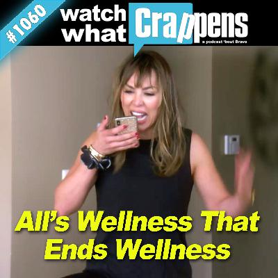 RHOC: All's Wellness That Ends Wellness