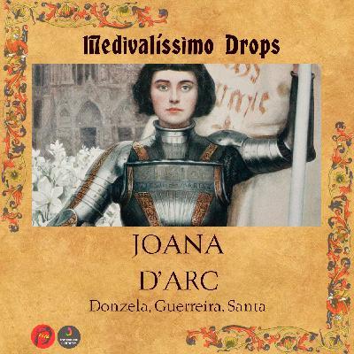 Medievalíssimo Drops: Joana D'Arc