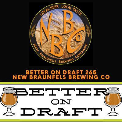 Better on Draft 265 - New Braunfels Brewing w/ Kelly KFM Meyer