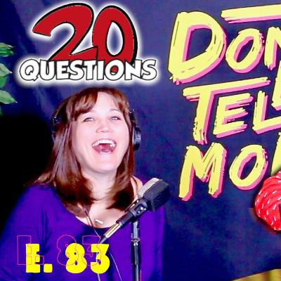 20 QUESTIONS: Debt, Traveling with Kids, Name Reveal, Would You Rather! Don't Tell Mom: e. 83