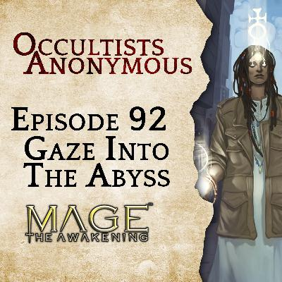 Episode 92: Gaze Into The Abyss
