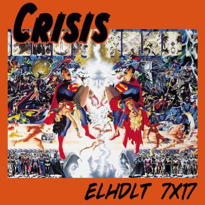 [ELHDLT] 7x17 Crisis