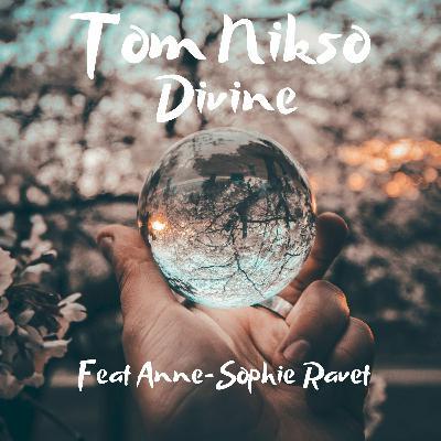 Premiere: Tom Nikso — Divine (Feat. Anne-Sophie Ravet)
