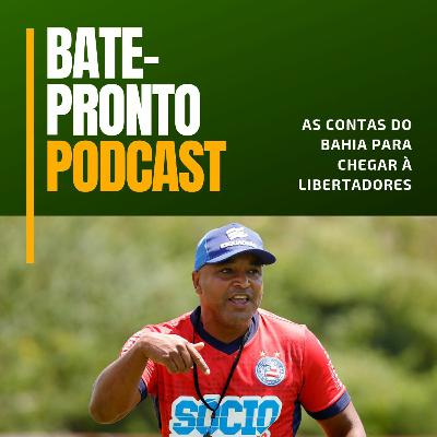 Podcast #85: O Bahia vai chegar à Libertadores?