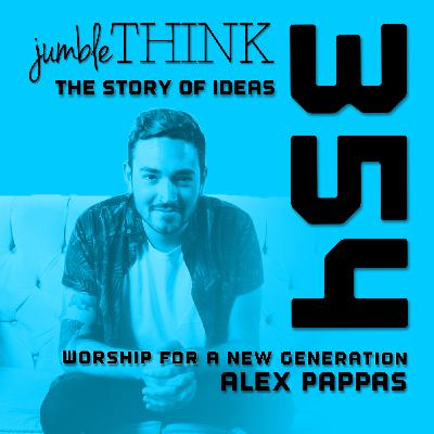 Worship for a new generation with Alex Pappas